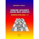 Probleme inteligente pentru minti ascutite: Matematica pentru clasele I-IV