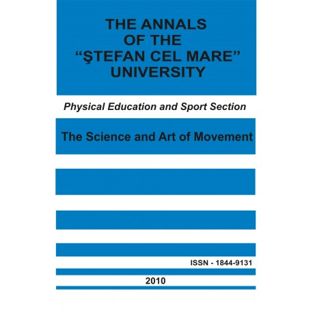 "The annals of the ""Ştefan cel Mare"" University Physical Education and Sport Section The Science and Art of Movement"