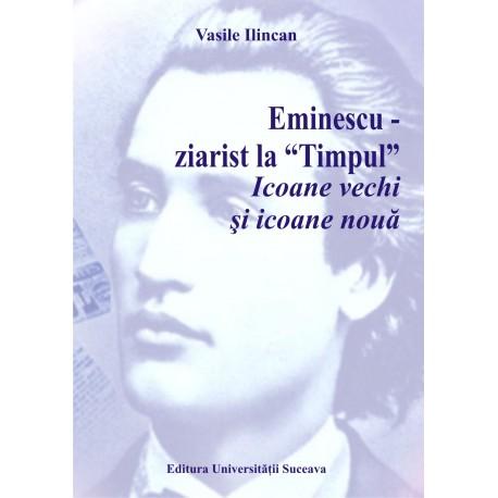 Eminescu – ziarist la timpul Icoane vechi si icoane noua