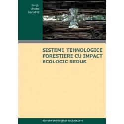 SISTEME TEHNOLOGICE FORESTIERE CU IMPACT ECOLOGIC REDUS
