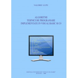 ALGORITMI. Tehnici de programare implementate in Visual Basic si C