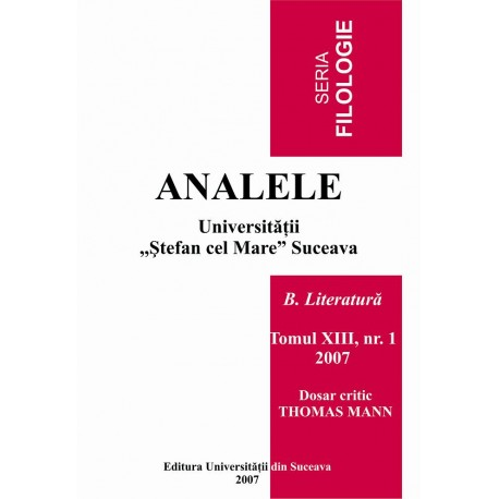 Analele Universitatii Stefan cel Mare, Seria Filologie, B. Literatura, tomul XII, nr. 1, 2007