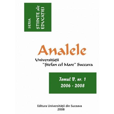 Analele Universitatii Stefan cel Mare, Seria Stiinte ale educatiei, tomul V, nr. 1, 2006-2008