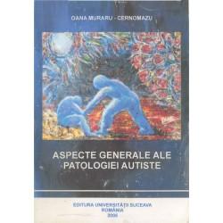 Aspecte generale ale patologiei autiste