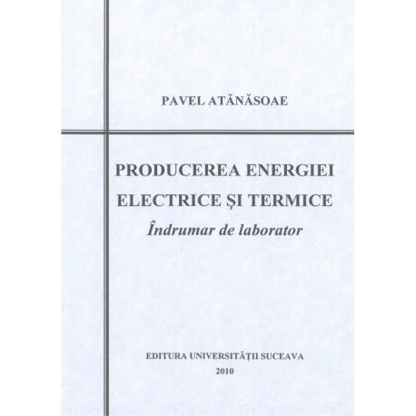 Producerea energiei electrice si termice: indrumar de laborator