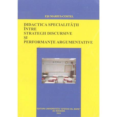 Didactica specialitatii intre strategii discursive si performante argumentative